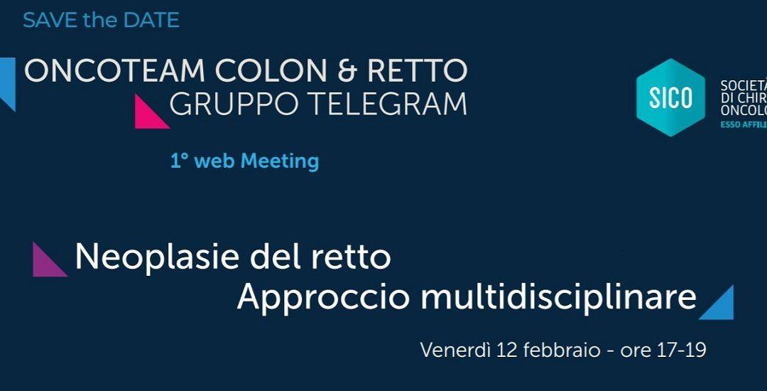 """1° Web Meeting """"Neoplasie del retto approccio multidisciplinare"""""""